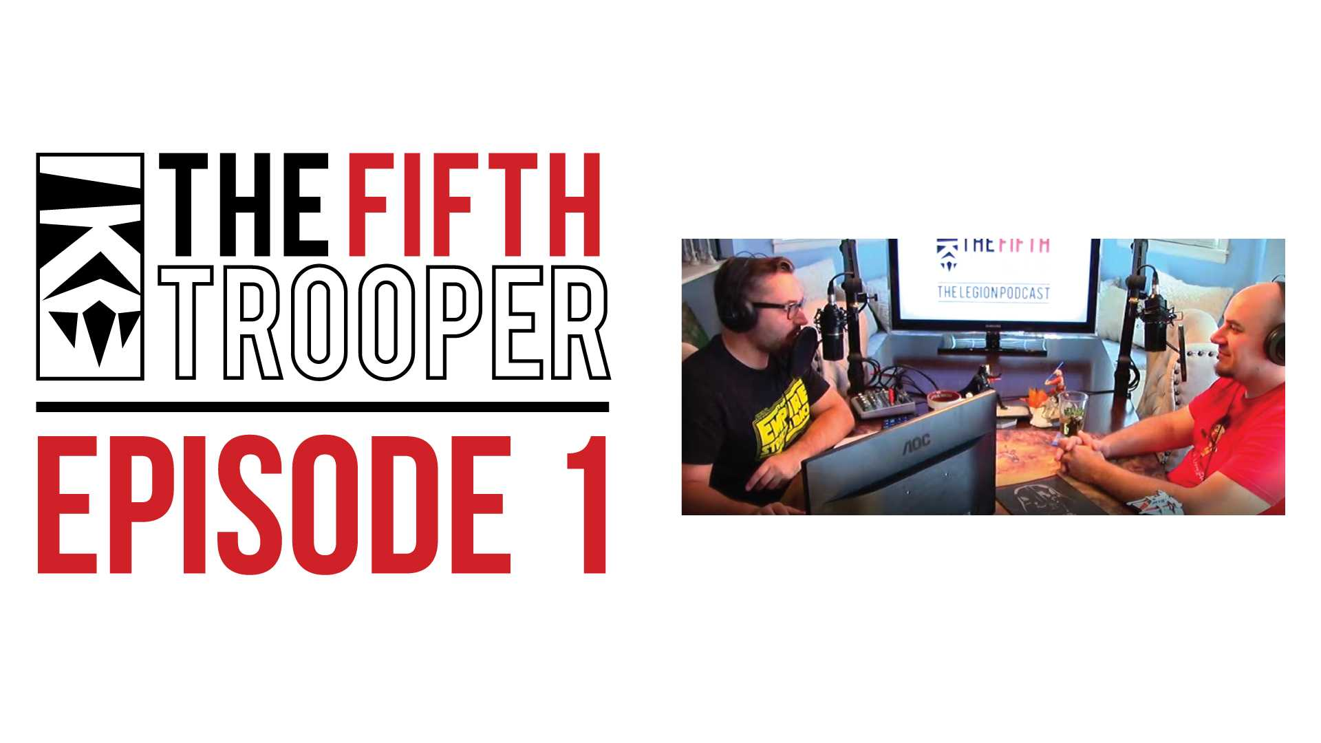 The Fifth Trooper Podcast Ep 1