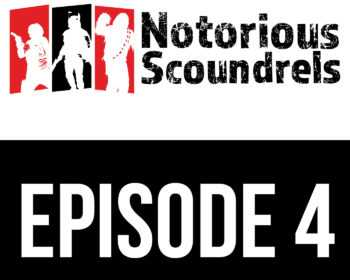 Notorious Scoundrels Episode 4 - An Entire Legion 17
