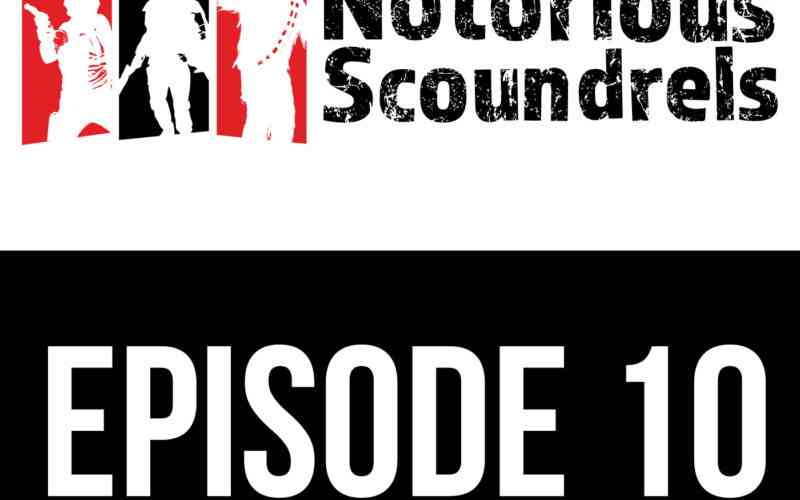Notorious Scoundrels Episode 10 - New Ways to Pronounce Them... with Garnanana 1