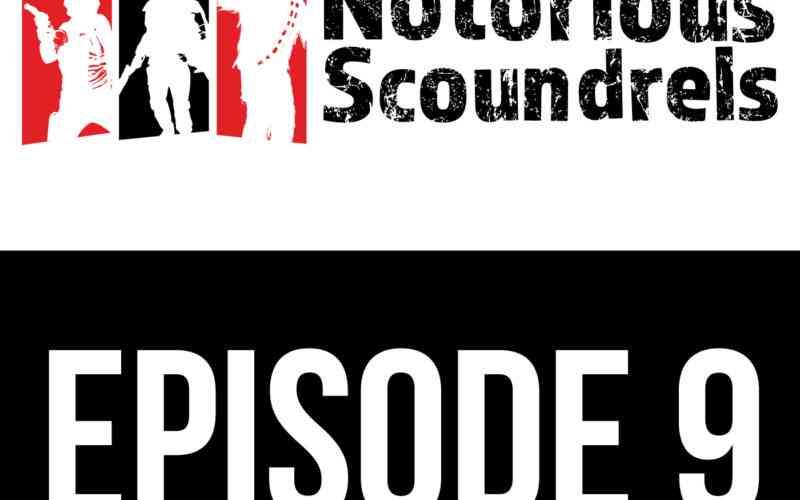 Notorious Scoundrels Episode 9 - No Disintegrations 3