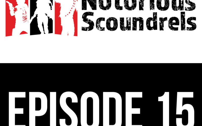 Notorious Scoundrels Episode 15 - The shield will be down in moments 13