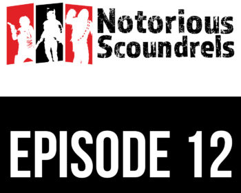 Notorious Scoundrels Episode 12 - I'd just as soon kiss a Wookie 3