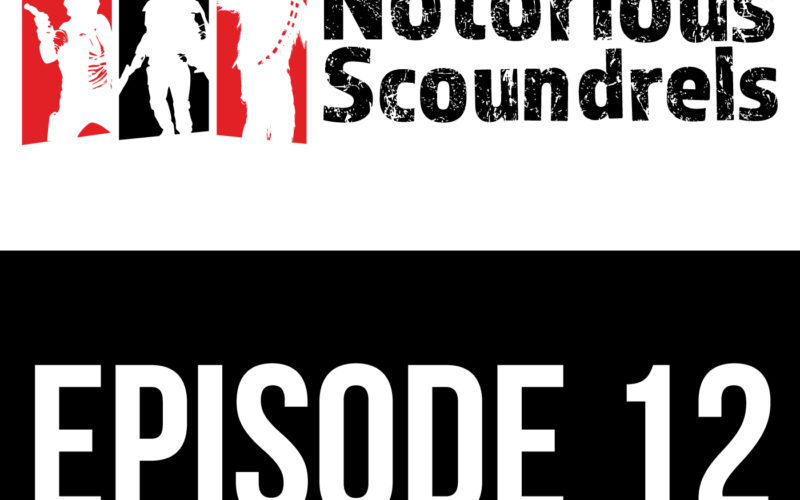Notorious Scoundrels Episode 12 - I'd just as soon kiss a Wookie 19