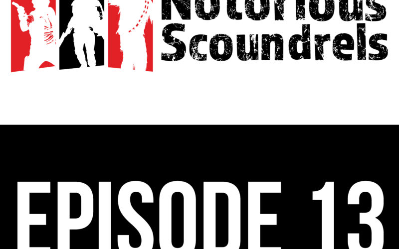 Notorious Scoundrels Episode 13 - Prepare for Impact 17