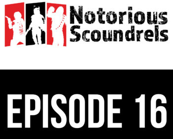 Notorious Scoundrels Episode 16 - Reckless Diversion 13