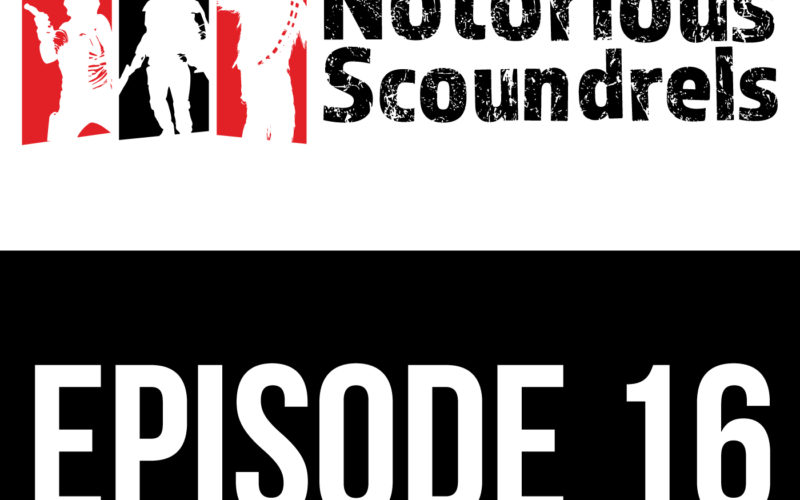 Notorious Scoundrels Episode 16 - Reckless Diversion 11