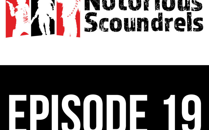 Notorious Scoundrels Episode 19 - Always in motion is the future 9