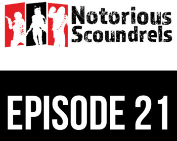 Notorious Scoundrels Episode 21 - Stardust 7