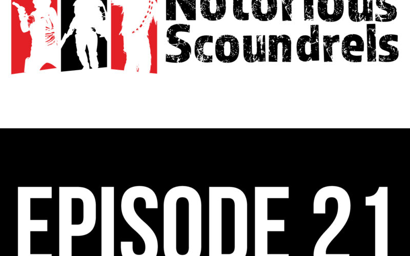 Notorious Scoundrels Episode 21 - Stardust 5