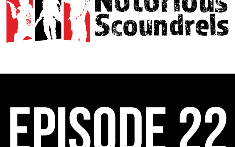 Notorious Scoundrels Episode 22 - Finding a Path 3