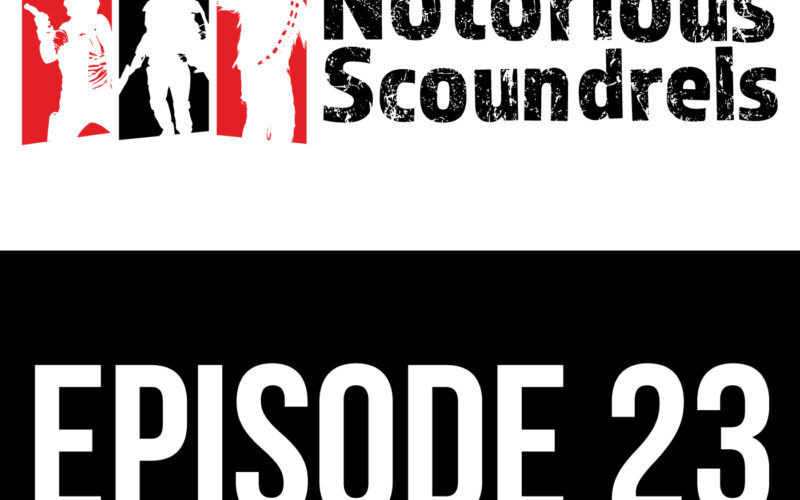 Notorious Scoundrels Ep 23 - Objective Secured 1