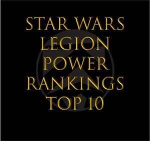 Star Wars Legion Unit Power Rankings - August 2020 4
