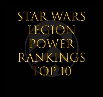 Star Wars Legion Unit Power Rankings - August 2020 1