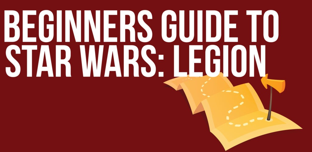 Beginners Guide to Star Wars Legion - Table Ready Minis 1